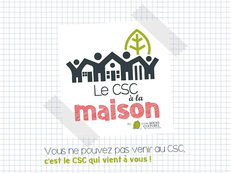 Le CSC à la maison